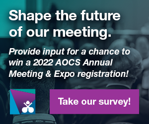 Take our survey to provide input on next year's meeting and get a chance to win a 2022 AOCS Annual Meeting & Expo registration